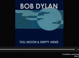 Bob Dylan publica una versión de Full Moon and Empty Arms